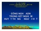 Bài giảng Công nghệ ADN trong xét nghiệm huyết thống ở người Việt