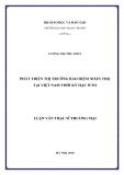 Luận văn Thạc sĩ Thương mại: Phát triển thị trường bảo hiểm nhân thọ tại Việt Nam thời kỳ hậu WTO