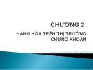 Bài giảng Thị trường chứng khoán: Chương 2 - GV. Nguyễn Thu Hằng