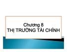 Bài giảng Tài chính tiền tệ: Chương 8 - Nguyễn Anh Tuấn