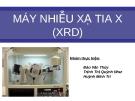 Bài thuyết trình: Máy nhiễu xạ tia X