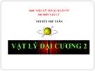 Bài giảng Vật lý đại cương 2: Chương 7 - GV. Nguyễn Như Xuân