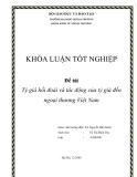 Luận văn tốt nghiệp: Tỷ giá hối đoái và tác động của tỷ giá đến ngoại thương Việt Nam