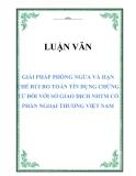 Luận văn: Giải pháp phòng ngừa và hạn chế rủi ro toán tín dụng chứng từ đối với Sở giao dịch Ngân hàng Thương mại cổ phần Ngoại thương Việt Nam