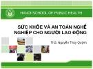 Bài giảng Sức khỏe và an toàn nghề nghiệp: Bài 1 - ThS. Nguyễn Thúy Quỳnh