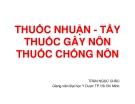 Bài giảng Thuốc nhuận - tẩy thuốc gây nôn, thuốc chống nôn - GV. Trần Ngọc Châu
