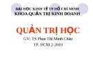 Bài giảng Quản trị học: Chương 1 - TS. Phan Thị Minh Châu