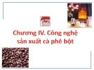 Bài giảng Công nghệ sản xuất cà phê bột