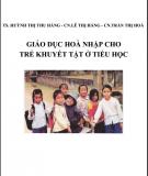 Bài giảng Giáo dục hoà nhập cho trẻ khuyết tật ở tiểu học: Phần 2 - ĐHSP Đà Nẵng