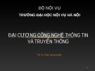 Bài giảng Đại cương Công nghệ thông tin và truyền thông - ThS. GV. Phạm Quang Quyền