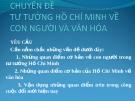 Bài giảng chuyên đề Tư tưởng Hồ Chí Minh về con người và văn hóa