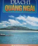 Lịch sử - Văn hoá: Địa chí Quảng Ngãi (Phần 1)