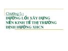 Bài giảng Đường lối cách mạng Việt Nam: Chương 5 - TS. Dương Kiều Linh