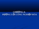 Bài giảng Đường lối cách mạng Việt Nam: Chương 4 - TS. Dương Kiều Linh