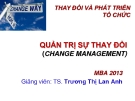 Bài giảng Thay đổi và phát triển tổ chức: Chương 7 - TS. Trương Thị Lan Anh