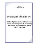 Đề án Kinh tế chính trị: Nghiên cứu Kinh tế nhà nước và vai trò chủ đạo của KTNN trong nền kinh tế thị trường định hướng XHCN Việt Nam