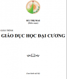 Giáo trình Giáo dục học đại cương: Phần 1 - Hà Thị Mai (biên soạn)