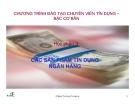 Bài giảng Các sản phẩm tín dụng ngân hàng