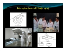 Bài giảng Bức ion hóa và kỹ thuật xạ trị