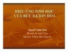 Bài giảng Hiệu ứng sinh học của bức xạ ion hóa - GV. Nguyễn Xuân Hoà