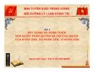 Bài giảng Bài 4: Xây dựng và hoàn thiện nhà nước pháp quyền xã hội chủ nghĩa của nhân dân, do nhân dân, vì nhân dân - TS. Lê Văn Mạnh