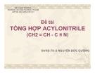 Đề tài: Tổng hợp Acylonitrile - CĐ Công Thương