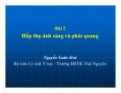 Bài giảng - Bài 2: Hấp thụ ánh sáng và phát quang - Nguyễn Xuân Hoà