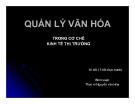 Bài giảng Quản lý văn hóa trong cơ chế kinh tế thị trường - ThS. Nguyễn văn Hòa.