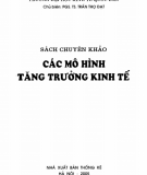 Ebook Các mô hình tăng trưởng kinh tế: Phần 1 - PGS.TS. Trần Thọ Đạt (chủ biên)
