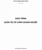 Giáo trình Quản trị tài chính doanh nghiệp: Phần 1 - PGS.TS. Phạm Quang Trung