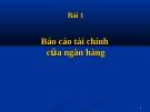 Bài giảng Quản trị ngân hàng: Bài 1 - TS. Trương Quang Thông
