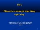 Bài giảng Quản trị ngân hàng: Bài 2 - TS. Trương Quang Thông
