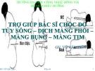 Bài giảng Trợ giúp bác sĩ chọc dò tủy sống - dịch màng phổi - màng bụng - màng tim - GV. Vũ Văn Tiến