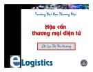 Bài giảng Hậu cần thương mại điện tử: Chương 3 - GV. Lục Thị Thu Hường