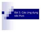 Bài giảng Công nghệ bảo mật và chữ ký điện tử: Bài 3