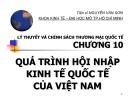 Bài giảng Lý thuyết và chính sách thương mại quốc tế: Chương 10 - TS. Nguyễn Văn Sơn