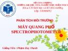 Bài giảng Phân tích môi trường: Máy quang phổ Spectrophotometer