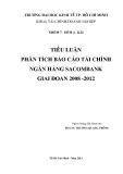 Tiểu luận: Phân tích báo cáo tài chính ngân hàng Sacombank giai đoạn 2008 - 2012