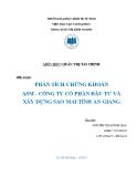 Tiểu luận: Phân tích chứng khoán ASM - công ty cổ phần đầu tư và xây dựng Sao Mai tỉnh An Giang