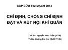 Bài giảng Chỉ định, chống chỉ định đặt và rút nội khí quản - ThS.BS. Nguyễn Hữu Tuấn, TS.BS. Hoàng Bùi Hải