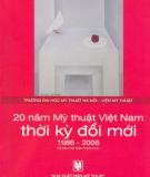 Kỷ yếu hội thảo 20 năm Mỹ thuật Việt Nam thời kì đổi mới: Phần 2 - Nxb. Mỹ thuật