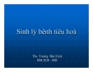 Bài giảng Sinh lý bệnh tiêu hoá - Ths. Vương Mai Linh