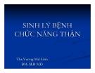 Bài giảng Sinh lý bệnh chức năng thận - Ths. Vương Mai Linh