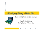 Bài giảng Sử dụng Bảng - Biểu đồ làm nổi bật các số liệu của bạn - Nguyễn Thanh Hương