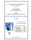 Tiểu luận: Chiến lược kinh doanh của ngân hàng thương mại cổ phần Á Châu
