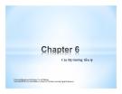 Bài giảng Thị trường tài chính - Chương 6: Các thị trường tiền tệ