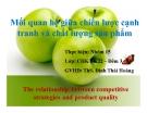 Thuyết trình: Mối quan hệ giữa chiến lược cạnh tranh và chất lượng sản phẩm