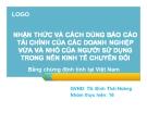 Thuyết trình: Nhận thức và cách dùng báo cáo tài chính của các doanh nghiệp vừa và nhỏ của người sử dụng trong nền kinh tế chuyển đổi. Bằng chứng định tính tại Việt Nam