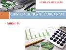 Thuyết trình: Chính sách tiền tệ ở Việt Nam