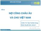 Thuyết kinh tế vĩ mô: Nợ công châu Âu và cho Việt Nam
